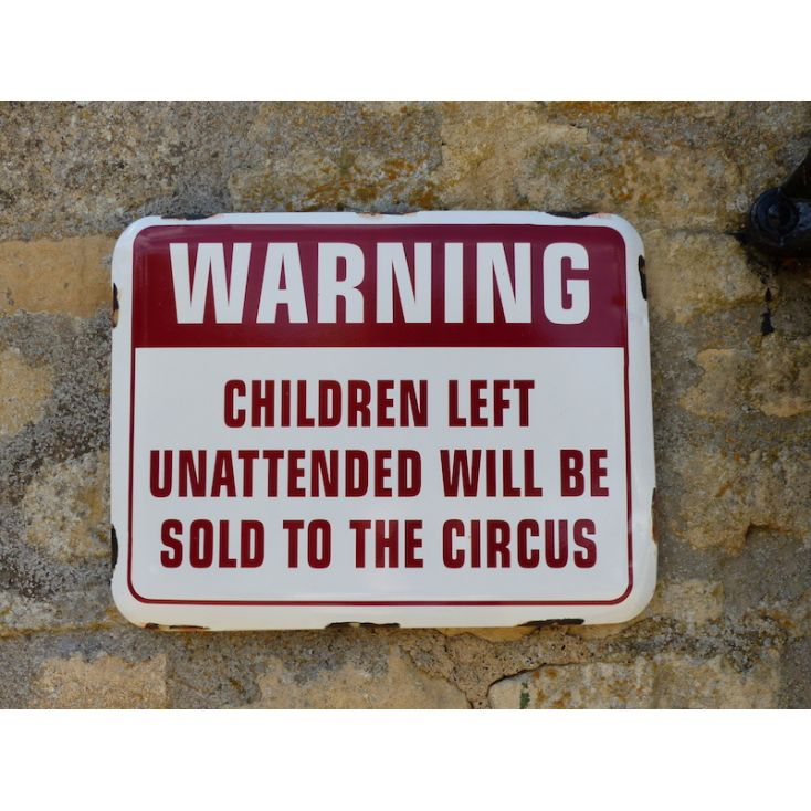 Warning Sign Children Left Unattended Will Be Sold To The